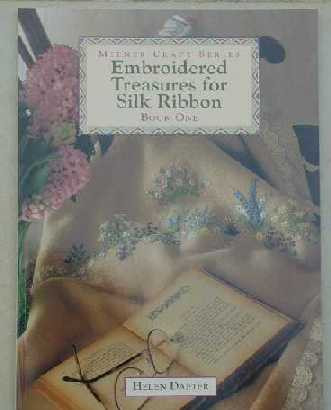 Embroidered Treasures for Silk Ribbon - Bk 1