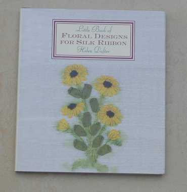 Little Book of Floral Designs in Silk Ribbon